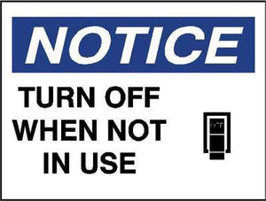 OSHA Notice Signs - Turn Off When Not In Use