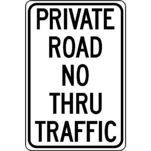 "12""x18"" PRIVATE ROAD NO THRU TRAFFIC Reflective White Sign"