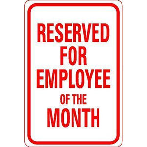 "12""x18"" RESERVED FOR EMPLOYEE OF THE MONTH Reflective White Sign"