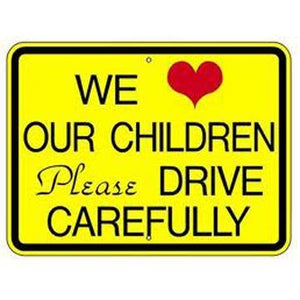 "24"" x 18"" We Love Our Children Please Drive Carefully Reflective Sign"
