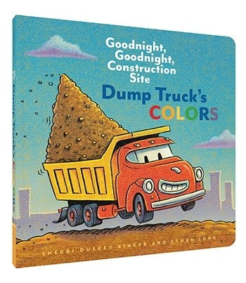 Dump Truck's Colors Goodnight, Goodnight, Construction Site