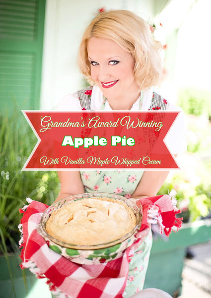 grandmas award winning apple pie with vanilla maple whipped cream recipe