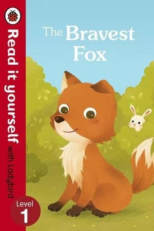Read It Yourself with Ladybird Bravest Fox Level 1