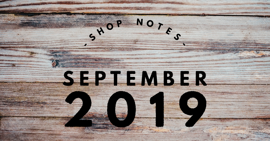 September 2019 - Shop Notes