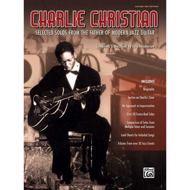Charlie Christian - Selected Solos From the Father of Modern Jazz Guitar