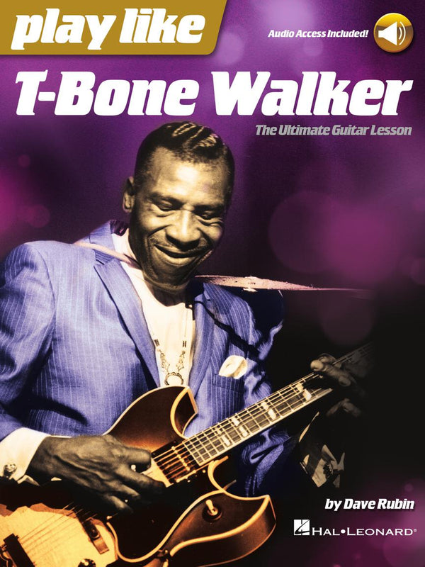 Play Like T-Bone Walker - The Ultimate Guitar Lesson
