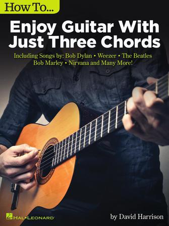 How To... Enjoy Guitar With Just Three Chords