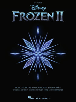 Frozen II for Ukulele - Music from the Motion Picture Soundtrack