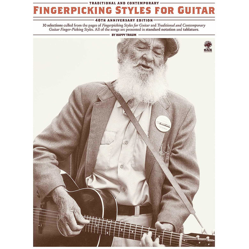 Traditional and Contemporary Fingerpicking Styles for Guitar - 40th Anniversary Edition