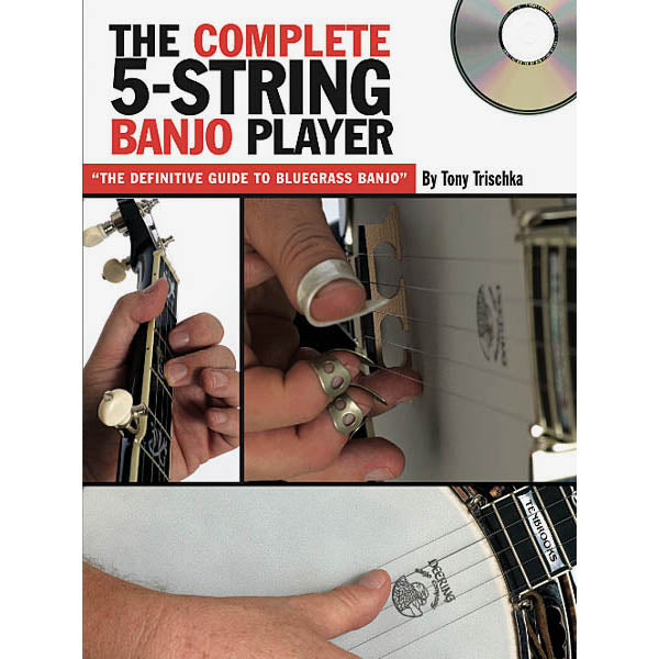 The Complete 5-String Banjo Player-The Definitive Guide to Bluegrass Banjo