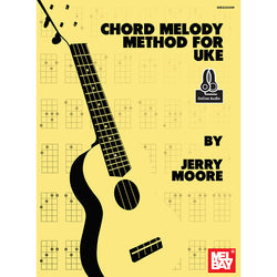 Chord Melody Method for Uke - How to Create Melodies and Chord Solos