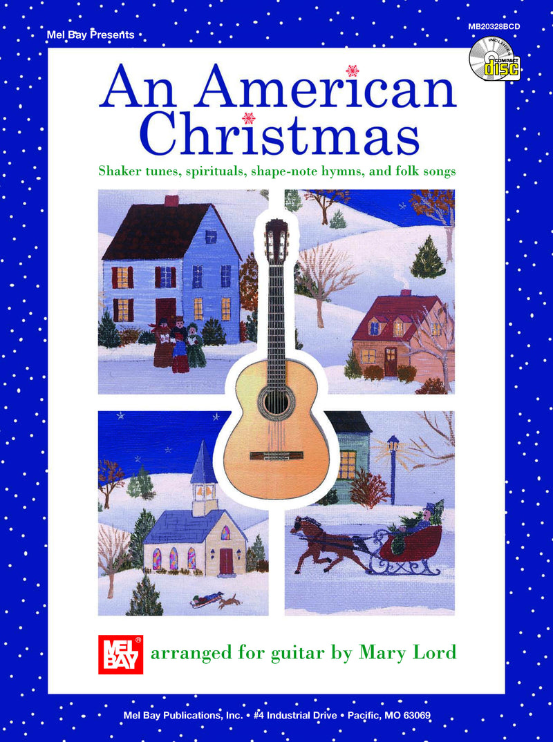 AN AMERICAN CHRISTMAS - SHAKER TUNES, SPIRITUALS, SHAPE-NOTE HYMNS, AND FOLK SONGS