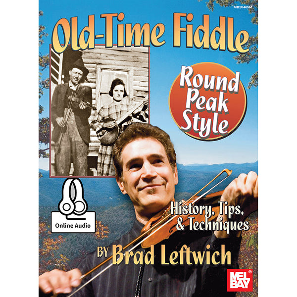 Old-Time Fiddle Round Peak Style: History, Tips & Techniques