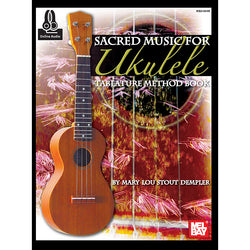 Sacred Music for Ukulele - Tablature Method Book