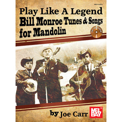 Play Like a Legend: Bill Monroe Tunes & Songs for Mandolin