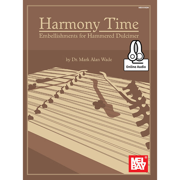 Harmony Time: Embellishments for Hammered Dulcimer