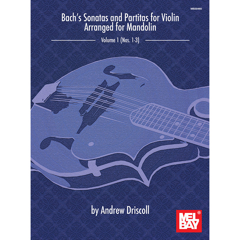 Bach's Sonatas and Partitas for Violin Arranged for Mandolin, Volume 1 (Nos. 1-3)