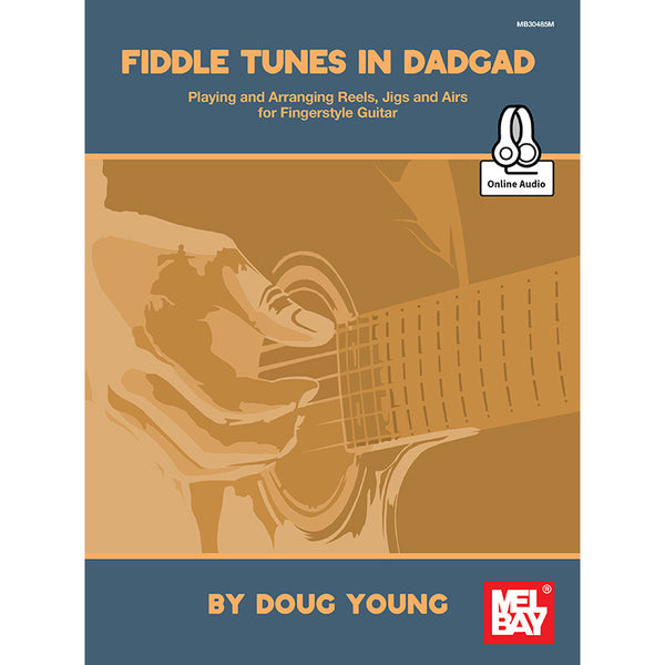 Fiddle Tunes in DADGAD - Playing and Arranging Reels, Jigs and Airs for Fingerstyle Guitar