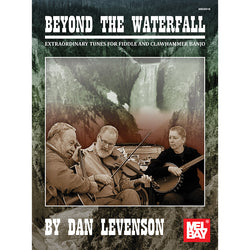 Beyond the Waterfall - Extraordinary Tunes for Fiddle and Clawhammer Banjo