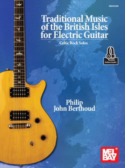 Traditional Music of the British Isles for Electric Guitar - Celtic Rock Solos