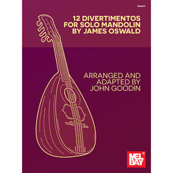 12 Divertimentos for Solo Mandolin by James Oswald
