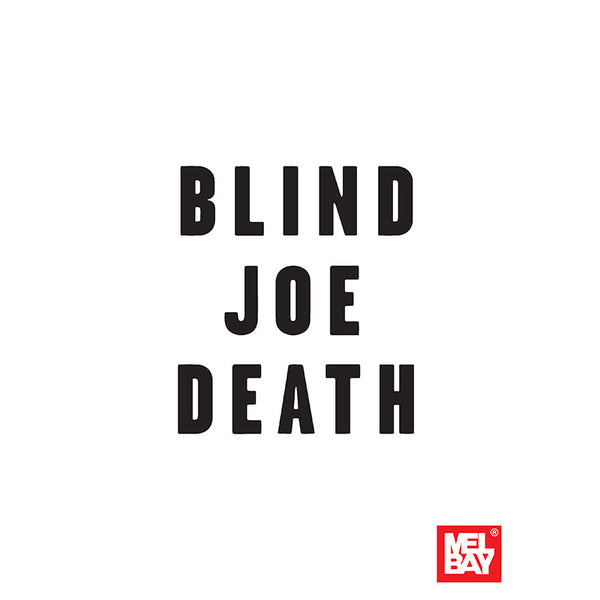Blind Joe Death: Volume 1
