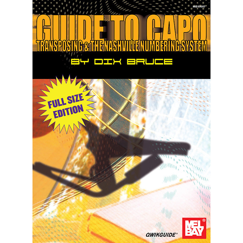 Guide to Capo, Transposing, & the Nashville Numbering System
