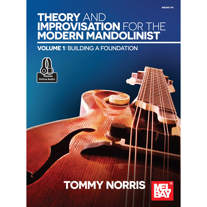 Theory and Improvisation for the Modern Mandolinist - Volume 1: Building a Foundation