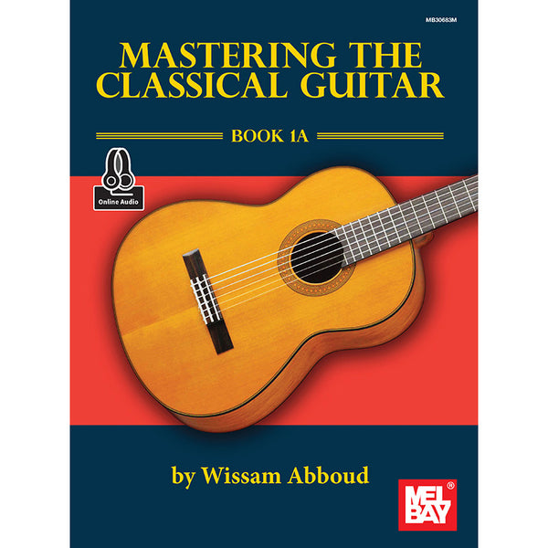 Mastering the Classical Guitar - Book 1A