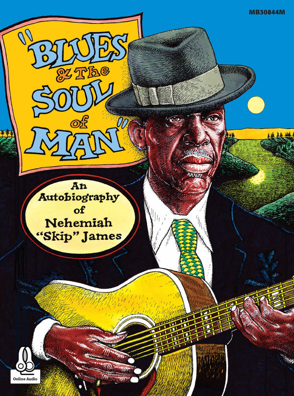 "Blues and the Soul of Man - An Autobiography of Nehemiah ""Skip"" James"