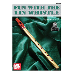 Mel Bay's Fun with the Tin Whistle