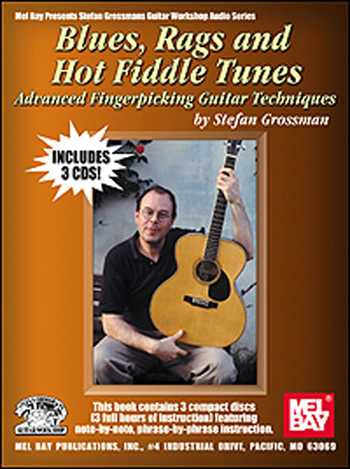 Blues, Rags and Hot Fiddle Tunes: Advanced Fingerpicking Guitar Techniques