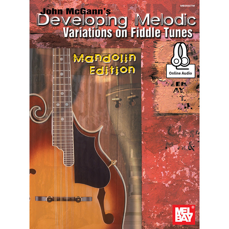John McGann's Developing Melodic Variations On Fiddle Tunes, Mandolin Edition