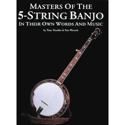 Masters of the 5-String Banjo in Their Own Words and Music