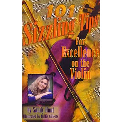 101 Sizzling Tips for Excellence On the Violin