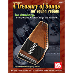 A Treasury of Songs for Young People for Autoharp, Guitar, Ukulele, Mandolin, Banjo, and Keyboard