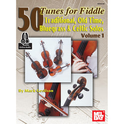 50 Tunes for Fiddle, Vol. 1: Traditional, Old Time, Bluegrass & Celtic Solos