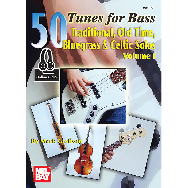 50 Tunes for Bass, Vol. 1: Traditional, Old Time, Bluegrass & Celtic Solos