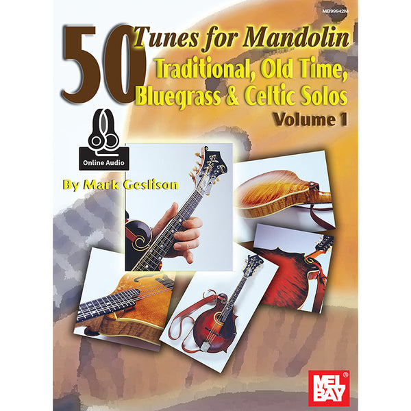 50 Tunes for Mandolin, Vol. 1: Traditional, Old Time, Bluegrass & Celtic Solos