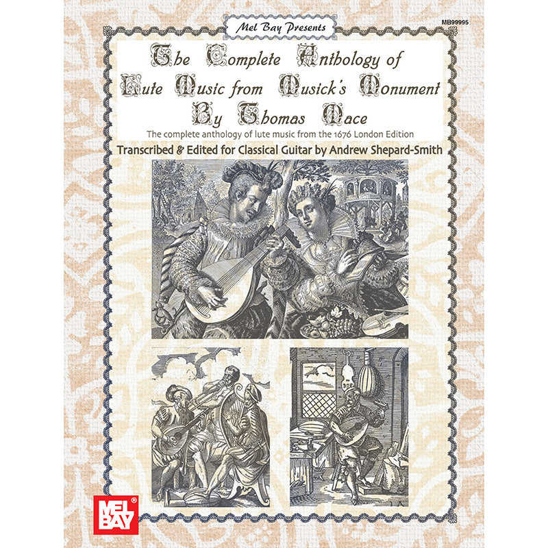 The Complete Anthology of Lute Music From Musick's Monument