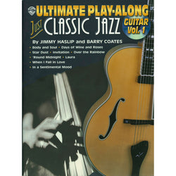 ULTIMATE PLAY-ALONG SERIES: JUST CLASSIC JAZZ GUITAR, VOL. 1