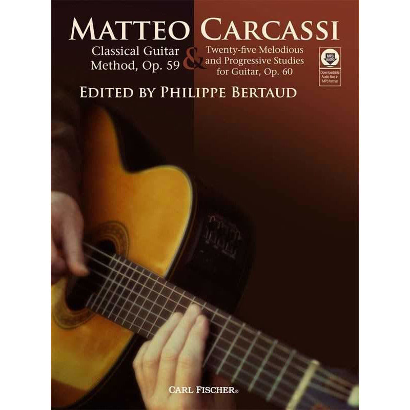 MATTEO CARCASSI - CLASSICAL GUITAR METHOD & 25 MELODIOUS AND PROGRESSIVE STUDIES FOR GUITAR