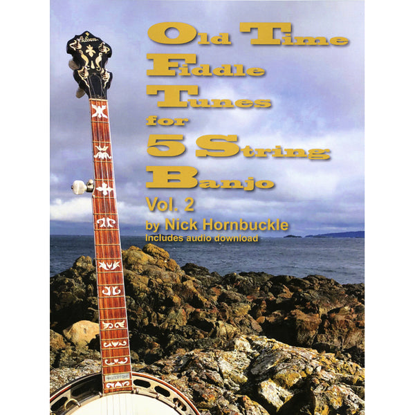 Old Time Fiddle Tunes for 5 String Banjo Volume II