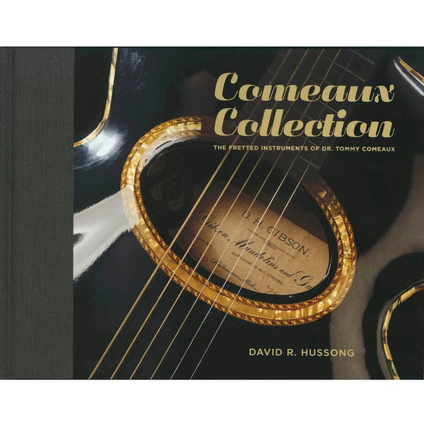 Comeaux Collection: Fretted Instruments of Dr. Tommy Comeaux