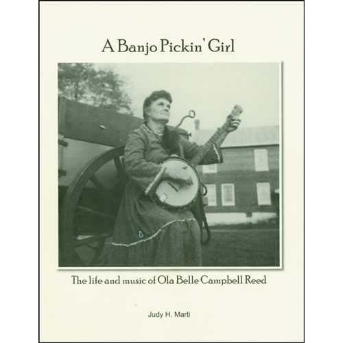 A Banjo Pickin' Girl: The Life and Music of Ola Belle Campbell Reed