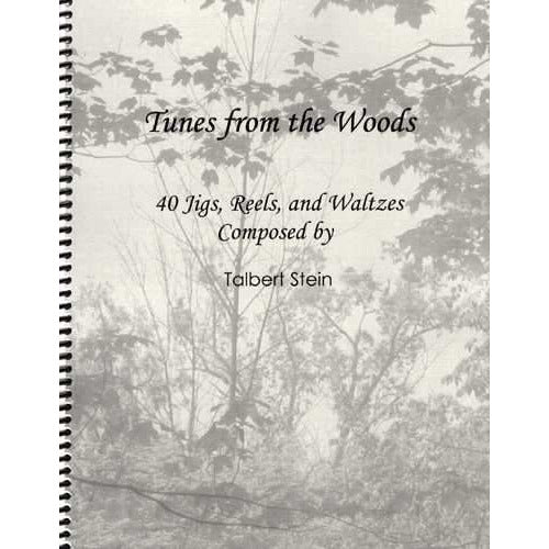 Tunes From the Woods: 40 Jigs, Reels and Waltzes