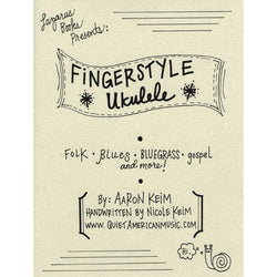 Fingerstyle Ukulele: Folk, Blues, Bluegrass, Gospel and More!