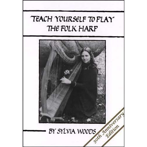Teach Yourself to Play the Folk Harp - 30th Anniversary Edition