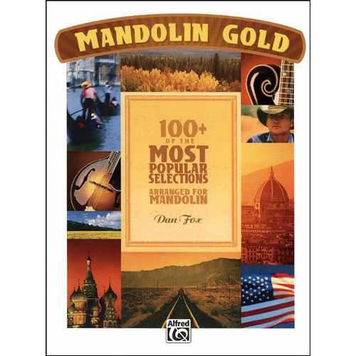 Mandolin Gold: 100+ of the Most Popular Selections Arranged for Mandolin
