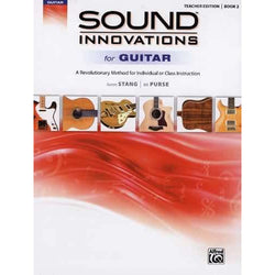 Sound Innovations for Guitar-A Revolutionary Method for Individual or Class Instruction, Book 2